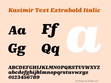Kazimir Text Extrabold Italic Version 1.288; 2016 Font Sample