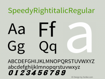 Speedy Right italic Regular Version 1.000;PS 1;hotconv 1.0.88;makeotf.lib2.5.64775图片样张