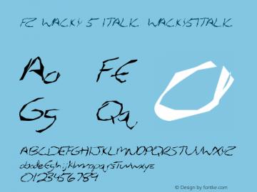 FZ WACKY 5 ITALIC WACKY5ITALIC Version 1.000 Font Sample