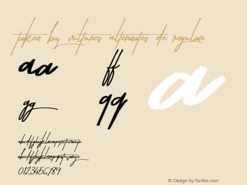 Taken by Vultures Alternates De Regular Version 1.00 August 8, 2016, initial release Font Sample