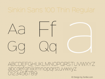 Sinkin Sans 100 Thin Regular Sinkin Sans (version 1.0)  by Keith Bates   •   © 2014   www.k-type.com Font Sample