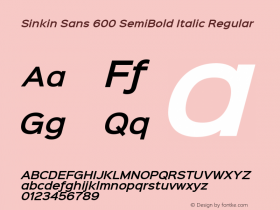 Sinkin Sans 600 SemiBold Italic Regular Sinkin Sans (version 1.0)  by Keith Bates   •   © 2014   www.k-type.com图片样张
