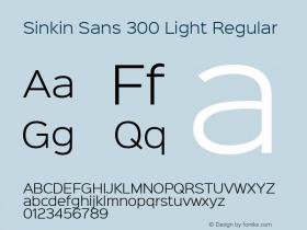 Sinkin Sans 300 Light Regular Sinkin Sans (version 1.0)  by Keith Bates   •   © 2014   www.k-type.com Font Sample