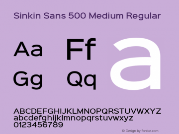 Sinkin Sans 500 Medium Regular Sinkin Sans (version 1.0)  by Keith Bates   •   © 2014   www.k-type.com Font Sample