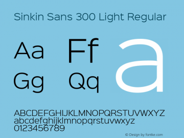 Sinkin Sans 300 Light Regular Sinkin Sans (version 1.0)  by Keith Bates   •   © 2014   www.k-type.com Font Sample
