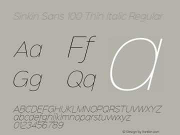 Sinkin Sans 100 Thin Italic Regular Sinkin Sans (version 1.0)  by Keith Bates   •   © 2014   www.k-type.com Font Sample