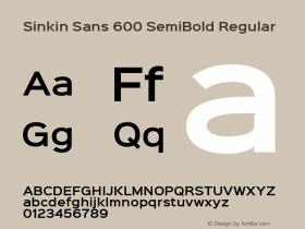 Sinkin Sans 600 SemiBold Regular Sinkin Sans (version 1.0)  by Keith Bates   •   © 2014   www.k-type.com Font Sample