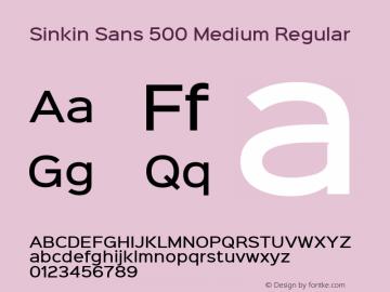 Sinkin Sans 500 Medium Regular Sinkin Sans (version 1.0)  by Keith Bates   •   © 2014   www.k-type.com Font Sample