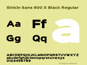Sinkin Sans 900 X Black Regular Sinkin Sans (version 1.0)  by Keith Bates   •   © 2014   www.k-type.com Font Sample