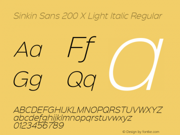 Sinkin Sans 200 X Light Italic Regular Sinkin Sans (version 1.0)  by Keith Bates   •   © 2014   www.k-type.com Font Sample