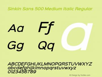 Sinkin Sans 500 Medium Italic Regular Sinkin Sans (version 1.0)  by Keith Bates   •   © 2014   www.k-type.com Font Sample
