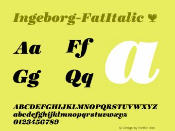 Ingeborg-FatItalic ☞ Version 1.001;PS 1.000;hotconv 1.0.57;makeotf.lib2.0.21895;com.myfonts.typejockeys.ingeborg.fat-italic.wfkit2.3fJX Font Sample