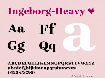 Ingeborg-Heavy ☞ Version 1.001;PS 1.000;hotconv 1.0.57;makeotf.lib2.0.21895;com.myfonts.typejockeys.ingeborg.heavy.wfkit2.3fJT Font Sample