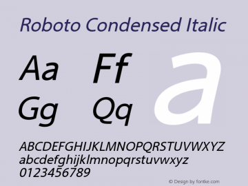 Roboto Condensed Italic Version 2.00 June 3, 2016 Font Sample