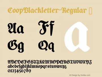 CoopBlackletter-Regular ☞ Version 1.000;PS 1.0;hotconv 1.0.72;makeotf.lib2.5.5900 DEVELOPMENT;com.myfonts.easy.alex-jacque.coop-blackletter.regular.wfkit2.version.4xpe Font Sample