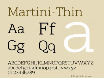 Martini-Thin ☞ Version 1.004;PS 001.004;hotconv 1.0.70;makeotf.lib2.5.58329;com.myfonts.easy.behaviour.martini.thin.wfkit2.version.4hN5图片样张
