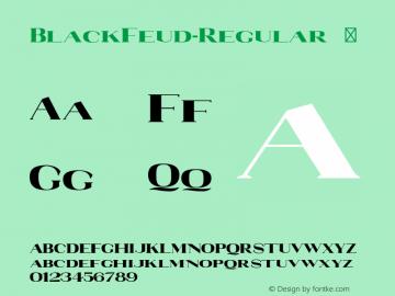 BlackFeud-Regular ☞ Version 2.002;PS 002.002;hotconv 1.0.56;makeotf.lib2.0.21325;com.myfonts.easy.maxprivalov.black-feud.regular.wfkit2.version.3U1o图片样张