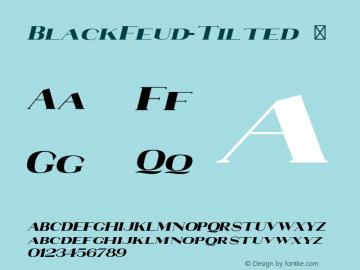BlackFeud-Tilted ☞ Version 2.003;PS 002.003;hotconv 1.0.56;makeotf.lib2.0.21325;com.myfonts.easy.maxprivalov.black-feud.tilted.wfkit2.version.3U1p图片样张