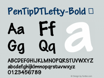 PenTipDTLefty-Bold ☞ Version 1.00 CFF OTF. DTP Types Limited Oct 07 2008;com.myfonts.easy.dtptypes.pen-tip-dt-lefty.bold.wfkit2.version.3aN6 Font Sample
