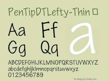 PenTipDTLefty-Thin ☞ Version 1.00 CFF OTF. DTP Types Limited Oct 07 2008;com.myfonts.easy.dtptypes.pen-tip-dt-lefty.thin.wfkit2.version.3aN4 Font Sample