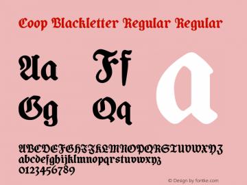 Coop Blackletter Regular Regular Version 1.000;PS 1.0;hotconv 1.0.72;makeotf.lib2.5.5900 DEVELOPMENT Font Sample