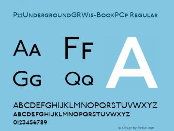 P22UndergroundGRW15-BookPCp Regular Version 3.00 Font Sample