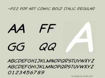 _P22 Pop Art Comic Bold Italic Regular Version 1.0 Extracted by ASV http://www.buraks.com/asv图片样张