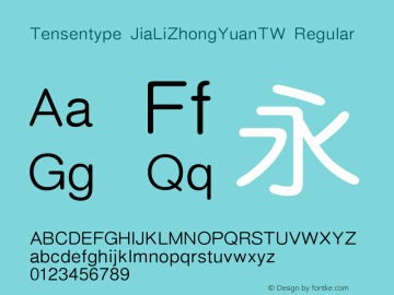 Tensentype JiaLiZhongYuanTW Regular Version  1.00 Font Sample