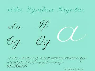 Astor Typeface Regular Version 1.00 April 11, 2015, initial release Font Sample