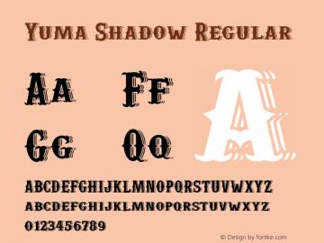 Yuma Shadow Regular Version 1.000; wf-X by Blackyblack Font Sample