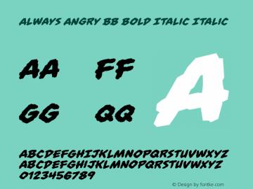 Always Angry BB Bold Italic Italic Version 1.000 Font Sample