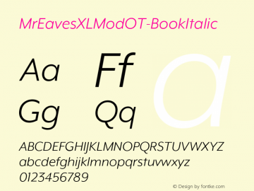 MrEavesXLModOT-BookItalic ☞ Version 1.100;PS 001.100;hotconv 1.0.57;makeotf.lib2.0.21895;com.myfonts.easy.emigre.mr-eaves-xl-modern-opentype.ot-book-italic.wfkit2.version.3FKp图片样张