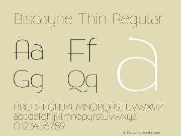 Biscayne Thin Regular Version 1.000 Font Sample