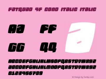 Fatquad 4F Cond Italic Italic Version 1.000 Font Sample