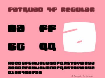 Fatquad 4F Regular Version 1.000 Font Sample