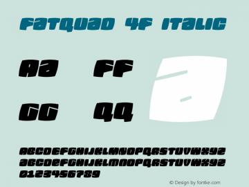 Fatquad 4F Italic Version 1.000 Font Sample