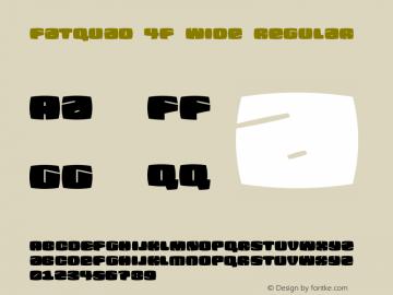 Fatquad 4F Wide Regular Version 1.000 Font Sample