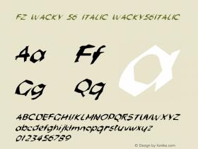 FZ WACKY 56 ITALIC WACKY56ITALIC Version 1.000 Font Sample
