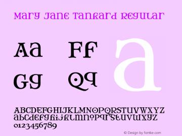 Mary Jane Tankard Regular 1.0 Font Sample