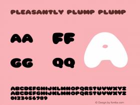 Pleasantly Plump Plump Version 1.0 Tue Jan 11 18:43 Font Sample