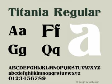 Titania Regular Version 1.3; 2001 Font Sample
