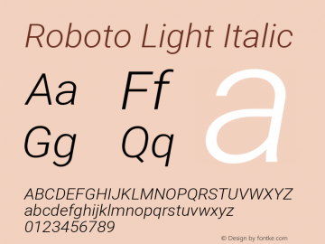 Roboto Light Italic Version 2.134; 2016; ttfautohint (v1.4.1)图片样张