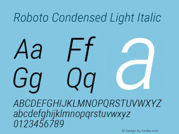 Roboto Condensed Light Italic Version 2.134; 2016; ttfautohint (v1.4.1)图片样张