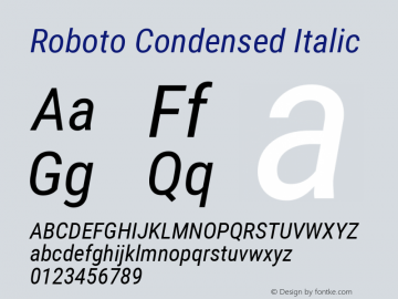 Roboto Condensed Italic Version 2.134; 2016; ttfautohint (v1.4.1) Font Sample
