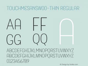 TouchMeSansW00-Thin Regular Version 1.00 Font Sample