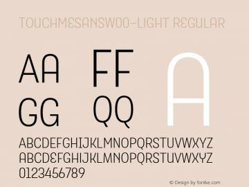 TouchMeSansW00-Light Regular Version 1.00 Font Sample