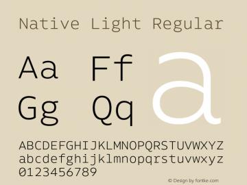 Native Light Regular Version 1.000;PS 001.000;hotconv 1.0.88;makeotf.lib2.5.64775 Font Sample