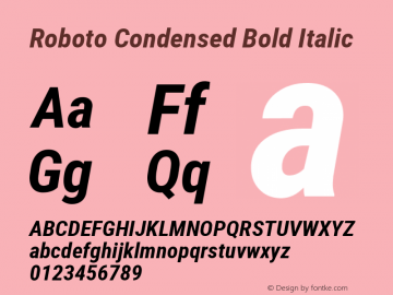 Roboto Condensed Bold Italic Version 2.001240; 2014 Font Sample