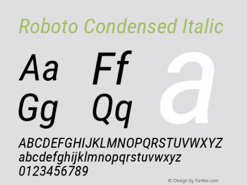 Roboto Condensed Italic Version 2.001240; 2014 Font Sample