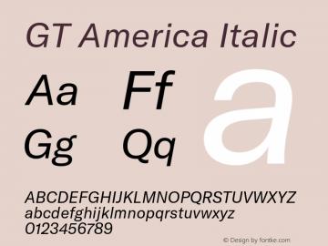 GT America Italic Version 4.001;PS 004.001;hotconv 1.0.88;makeotf.lib2.5.64775 Font Sample